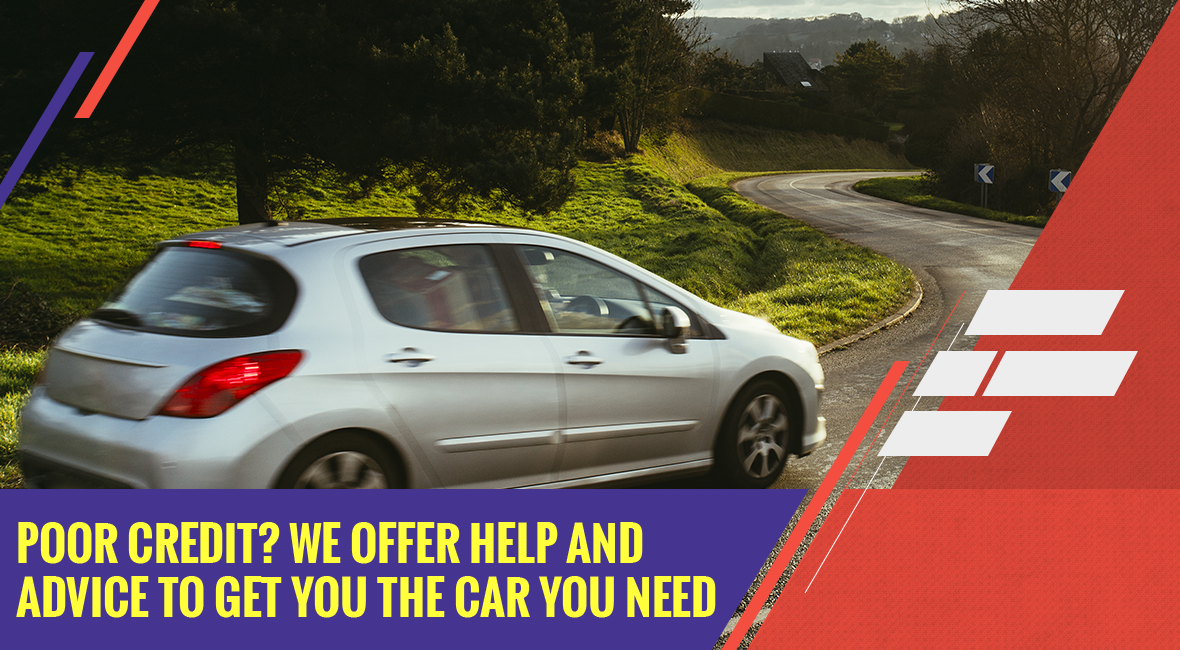 Poor Credit? We Offer Help And Advice To Get You The Car You Need
