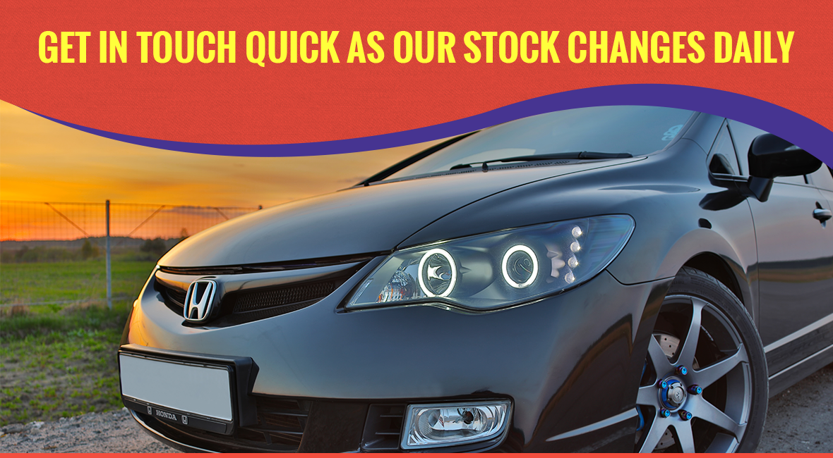 Get In Touch Quick As Our STock Changes Daily