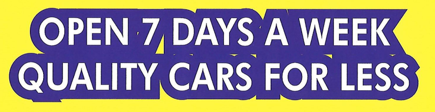 open 7 days a weak quality cars for less